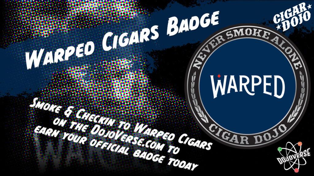 Warped Cigars Badge promo